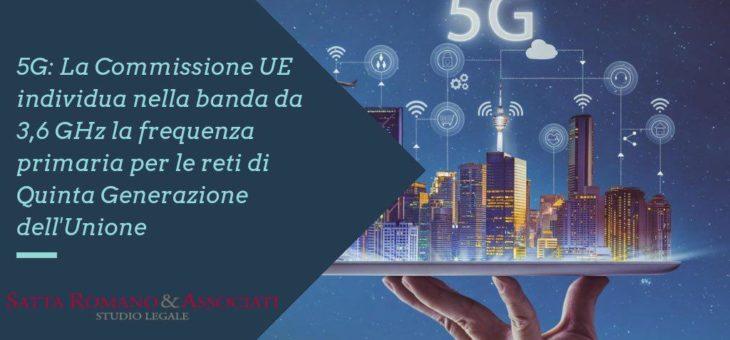 La Commissione UE individua la frequenza primaria per le reti 5G.
