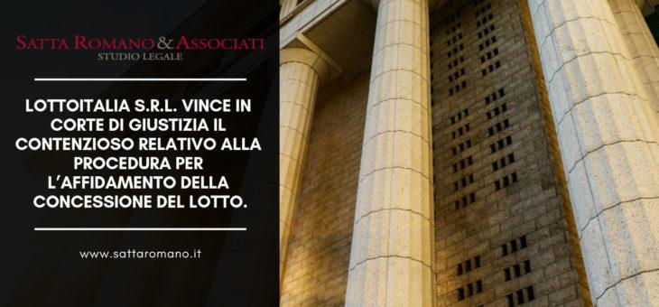 Lottoitalia S.r.l. vince in Corte Di Giustizia il contenzioso relativo alla procedura per l'affidamento della concessione del lotto.