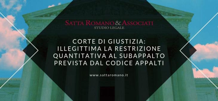 Corte di Giustizia: illegittima la restrizione quantitativa al subappalto prevista dal Codice Appalti