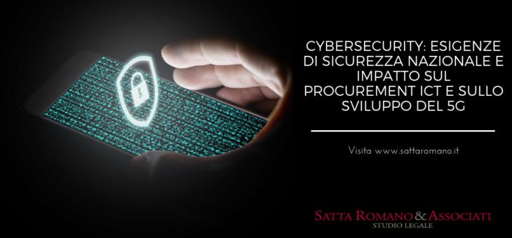 Cybersecurity: esigenze di sicurezza nazionale e impatto sul Procurement ICT e sullo sviluppo del 5G